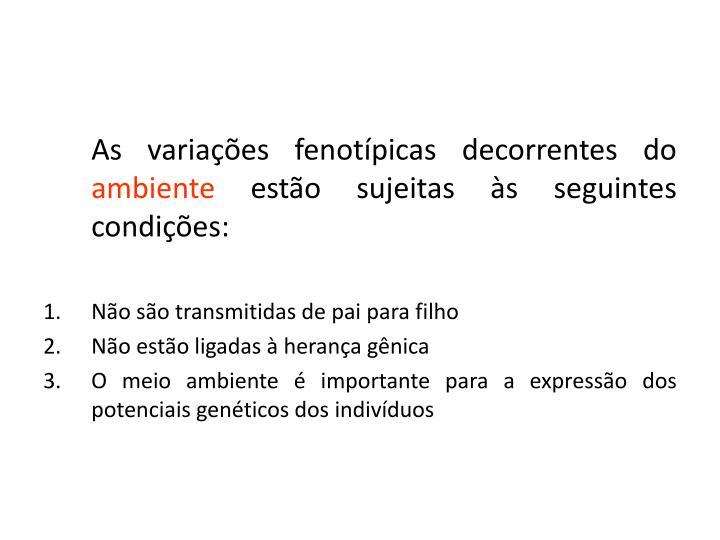 As variações fenotípicas decorrentes do