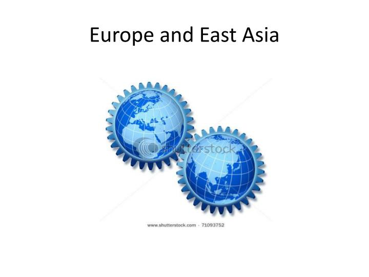 Europe and East Asia