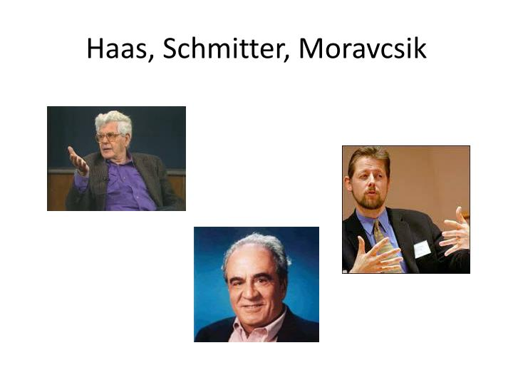 Haas, Schmitter, Moravcsik