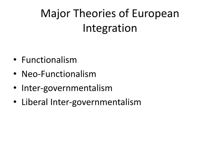 Major Theories of European Integration