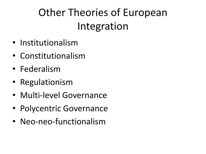 Other Theories of European Integration