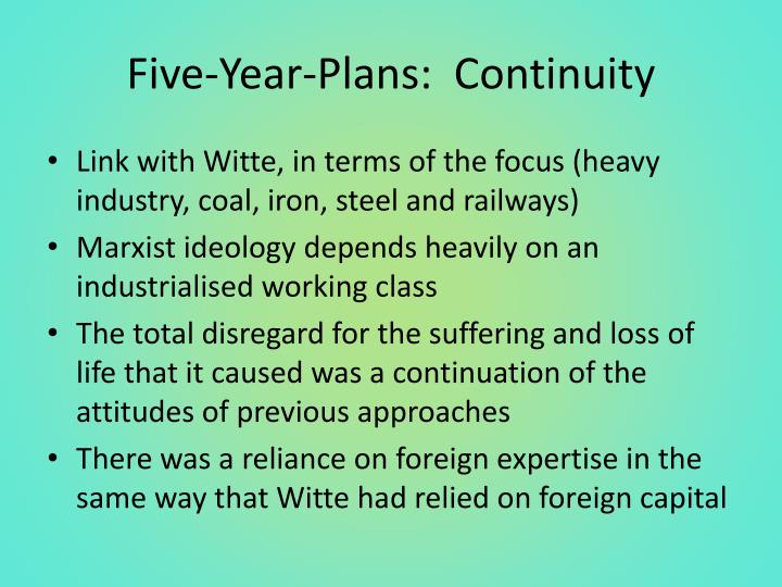 Five-Year-Plans:  Continuity