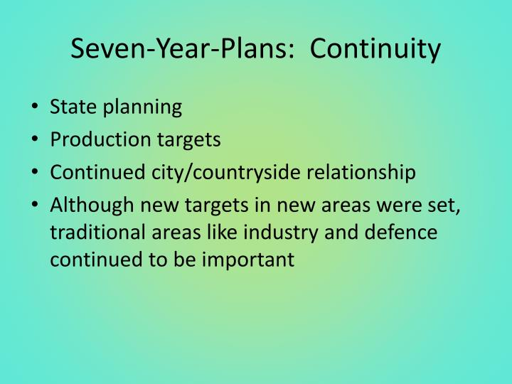Seven-Year-Plans:  Continuity