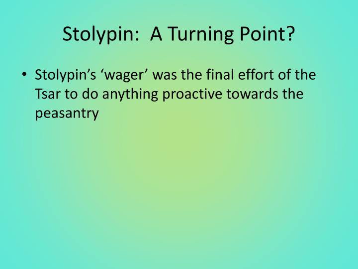Stolypin:  A Turning Point?