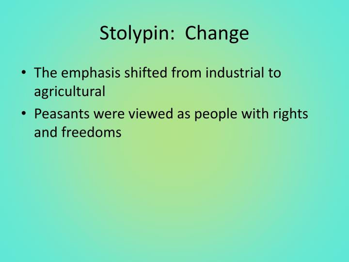 Stolypin:  Change