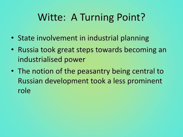 Witte:  A Turning Point?
