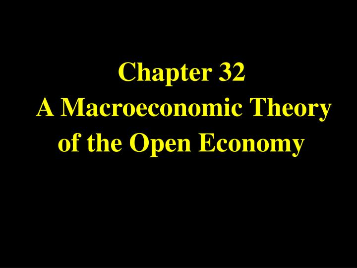 chapter 32 a macroeconomic theory of the open economy n.