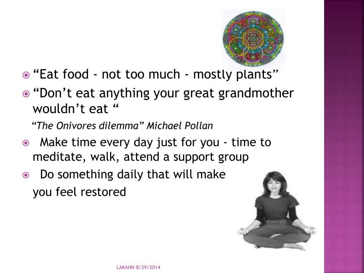 """Eat food - not too much - mostly plants"""