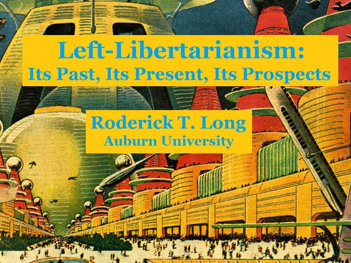 What i do not mean by left libertarianism