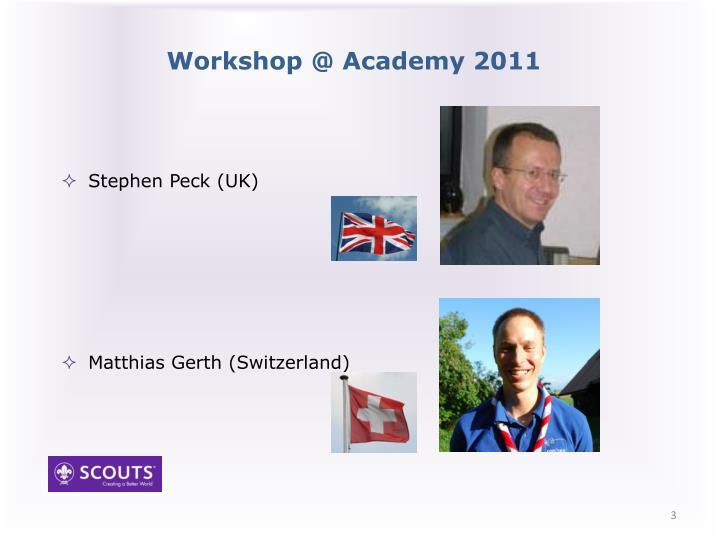 Workshop @ academy 2011