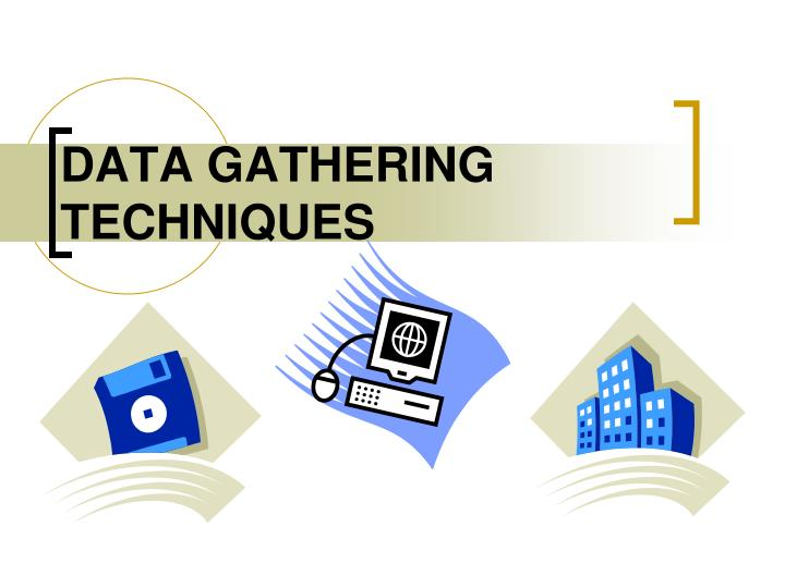 techniques for data gathering and storage The use of new technology in qualitative research data gathering 3 computer analysis of such multimedia data and suggests that special methods of.