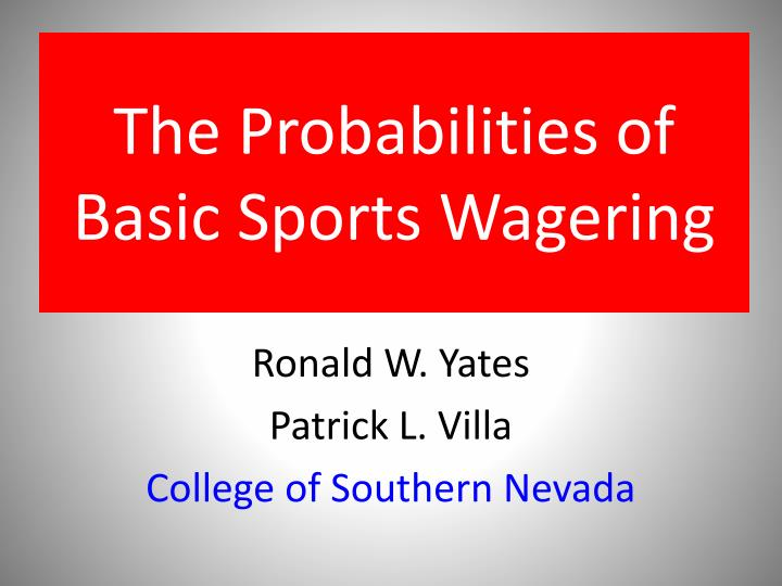 The probabilities of basic sports wagering
