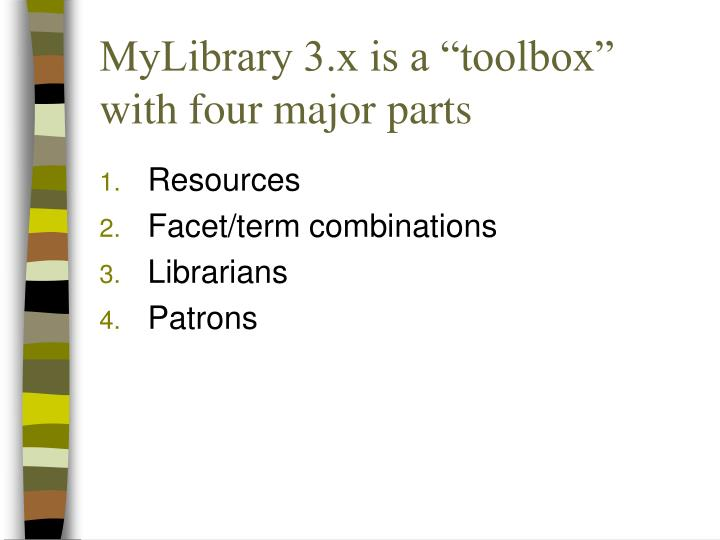 Mylibrary 3 x is a toolbox with four major parts