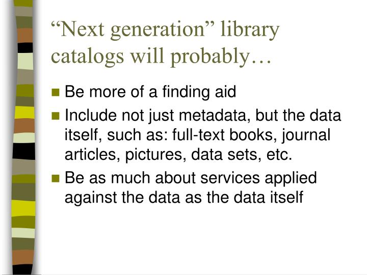 """Next generation"" library catalogs will probably…"