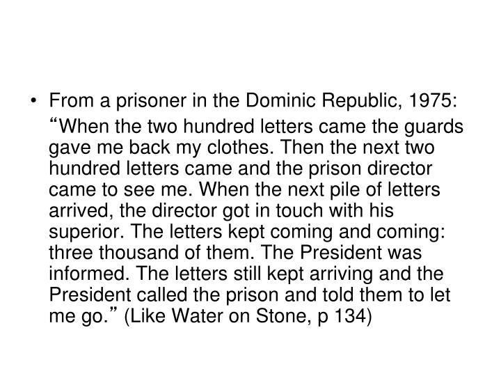 From a prisoner in the Dominic Republic, 1975: