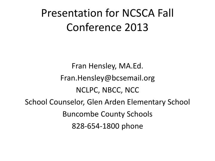 Presentation for ncsca fall conference 2013