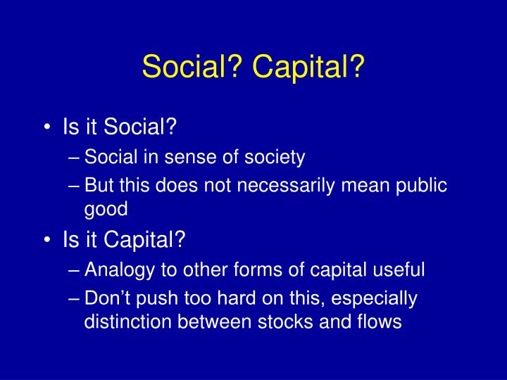 Social? Capital?