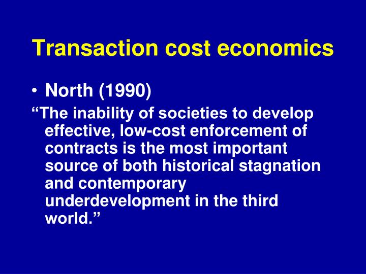 "how transaction cost economics and social Connection with the economic, social costs""2 the economics of transaction costs began with ""the nature of transaction costs and institutions."