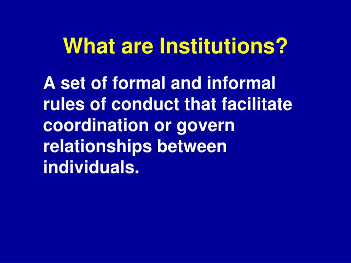 What are Institutions?