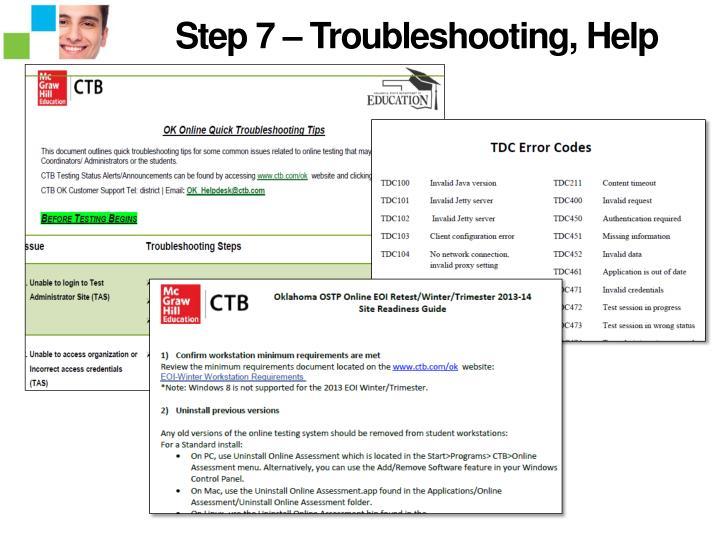Step 7 – Troubleshooting, Help