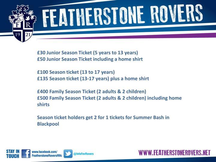 £30 Junior Season Ticket (5 years to 13 years)