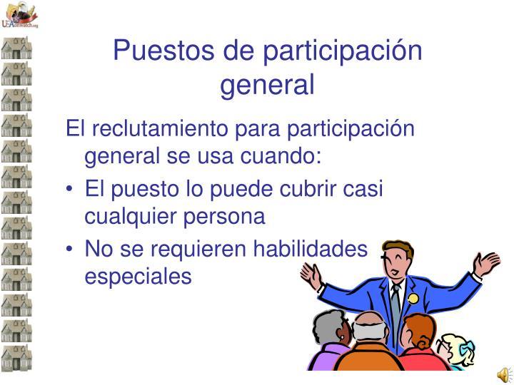 Puestos de participación general