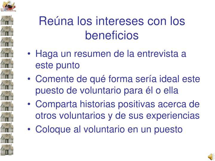 Reúna los intereses con los beneficios