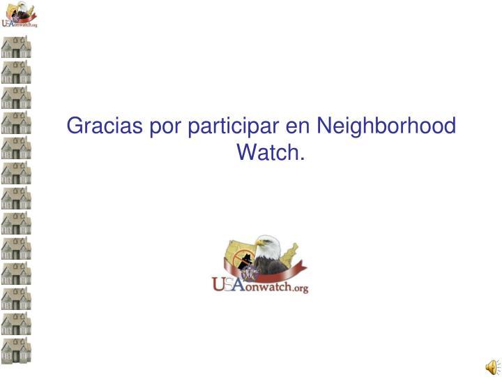 Gracias por participar en Neighborhood Watch.
