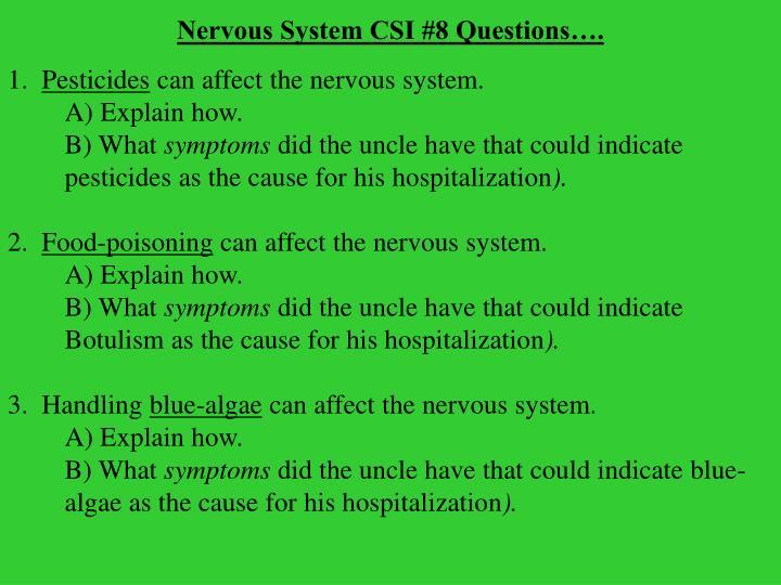 Nervous System CSI #8 Questions….