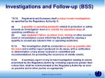 investigations and follow up bss