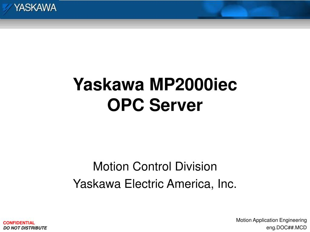 PPT - Yaskawa MP2000iec OPC Server PowerPoint Presentation - ID:5647450