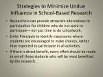 strategies to minimize undue influence in school based research