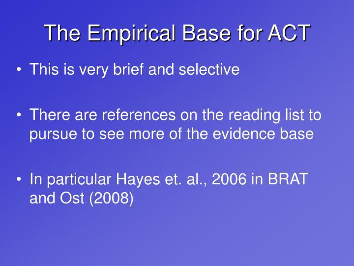 The Empirical Base for ACT