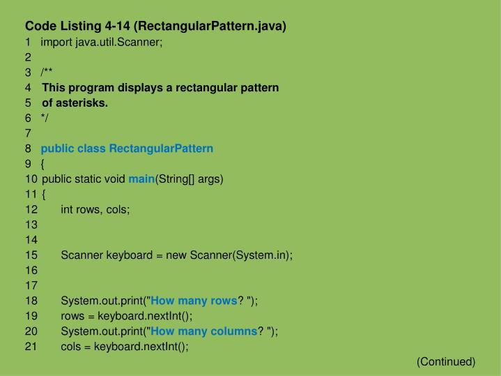 Code Listing 4-14 (RectangularPattern.java)