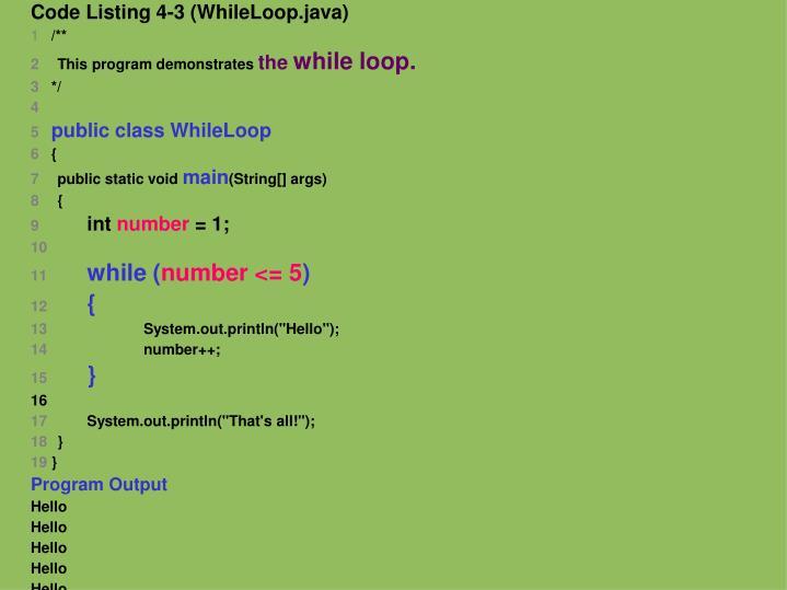 Code Listing 4-3 (WhileLoop.java)
