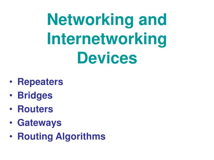 networking and internetworking devices n.