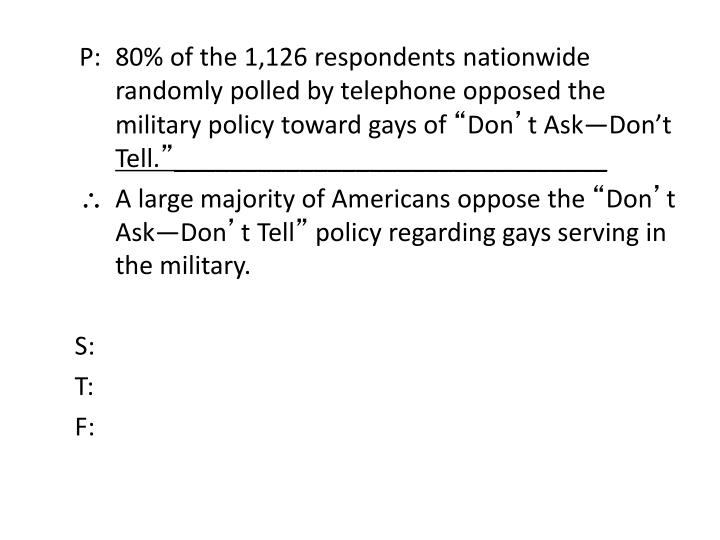 P: 80% of the 1,126 respondents nationwide randomly polled by telephone opposed the military policy toward gays of
