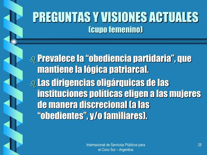 PREGUNTAS Y VISIONES ACTUALES