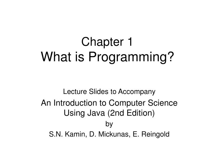 computer science chapter 1 Just a short quiz on some of the terms from chapter 1 this chapter introduced some concepts everybody should be very familiar with, so this quiz should b.