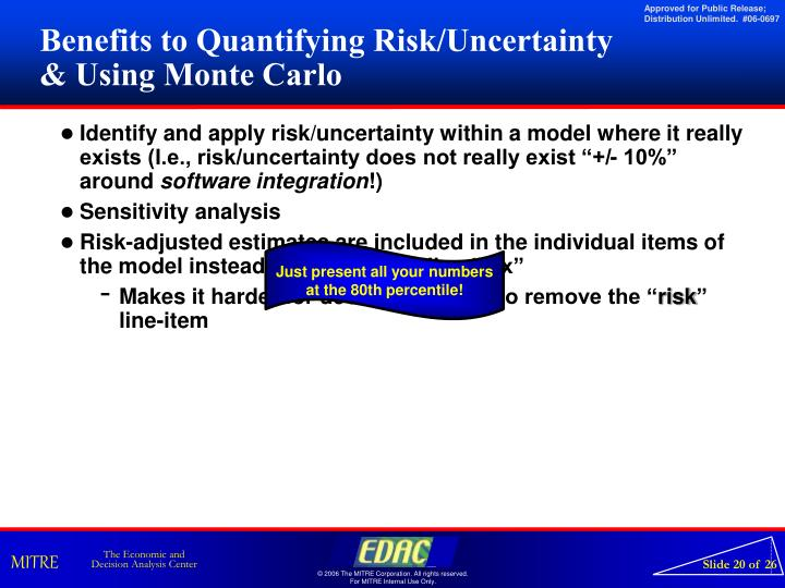 Benefits to Quantifying Risk/Uncertainty