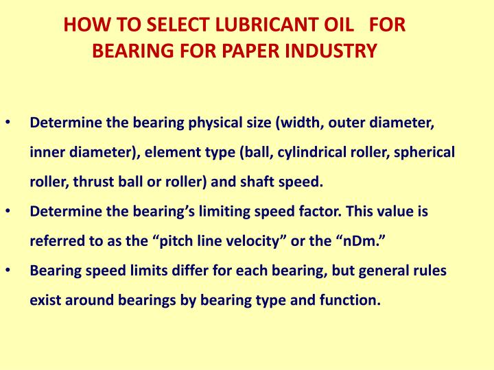 HOW TO SELECT LUBRICANT OIL   FOR BEARING FOR PAPER