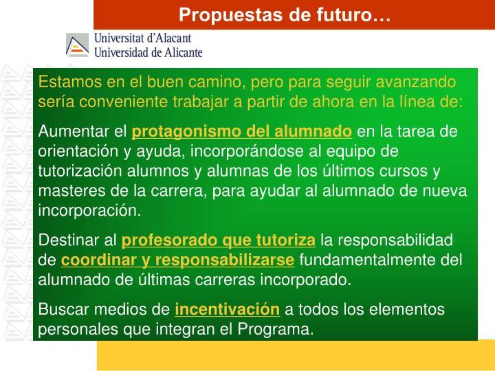 Propuestas de futuro…