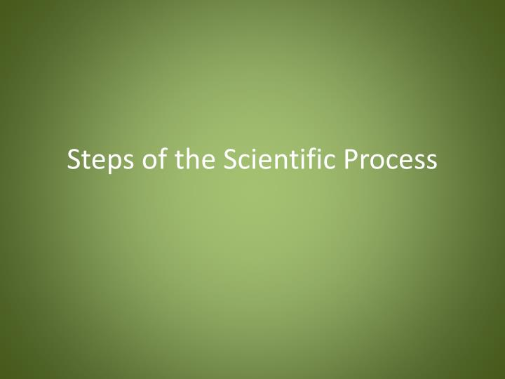 steps of the scientific process n.