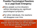 possible psychological reactions to a large scale emergency