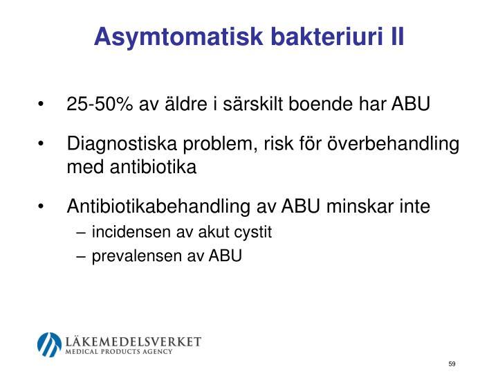 Asymtomatisk bakteriuri II