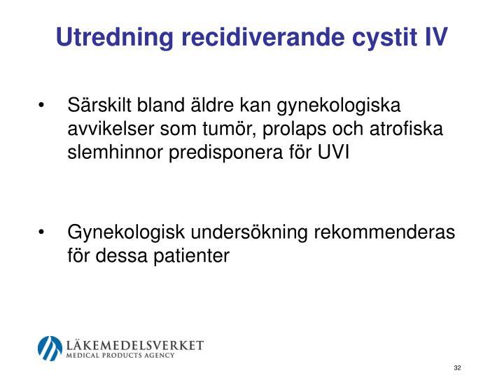 Utredning recidiverande cystit IV