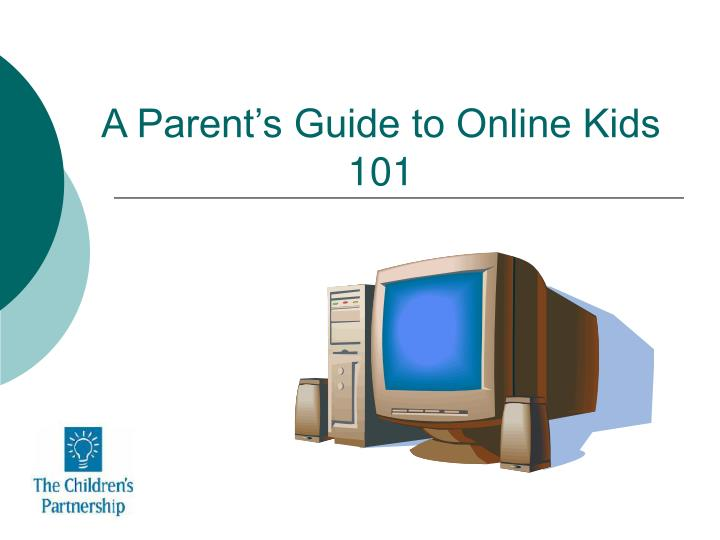 a parent s guide to online kids 101 n.