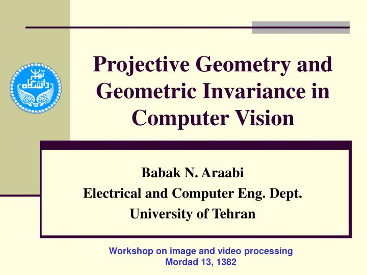 projective geometry and geometric invariance in computer vision n.