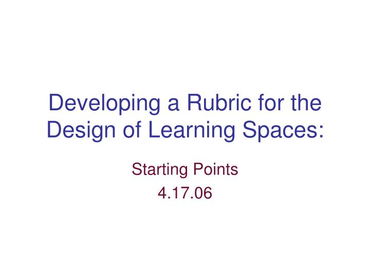developing a rubric for the design of learning spaces n.