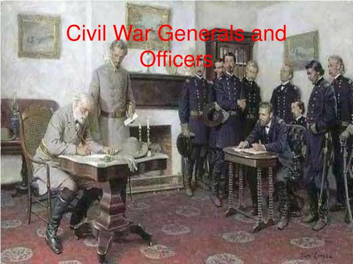 Civil War Generals and Officers